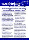 VAN Briefing 113 - Welcoming People With A Learning Disability To The Voluntary Arts