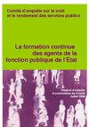 La formation continue des agents de la fonction publique de ltat : rapport d&#039;enqute et conclusions du Comit