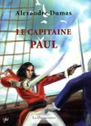 A dcouvrir un extrait du roman d&#039;aventure d&#039;Alexandre Dumas, &quot;Le capitaine Paul&quot;, dit. La Dcouvrance
