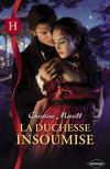 La duchesse insoumise, de Christine Merrill (Editions Harlequin, Collection Les Historiques)
