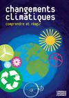 Le changement climatique: comprendre et ragir.