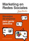 Marketing-en-Redes-Sociales-Mensajes-de-empresa-para-gente-selectiva