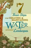 7 Basic Steps for Creating Water Efficient Landscapes