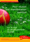 POUR REUSSIR UNE MANIFESTATION SPORTIVE
