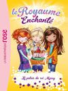 Le Royaume Enchant Tome 1 - Le palais du roi Merry
