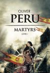 Deuxime chapitre de Martyrs - Oliver Peru