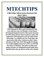 MTECHTIPS;-UBS trims Silver price forecast for 2013, 2014