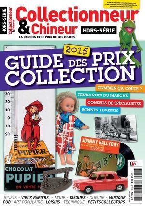 Collectionneur chineur le guide des prix collection 2015 for Le guide des prix